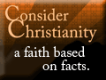Consider Christianity - a faith based on facts